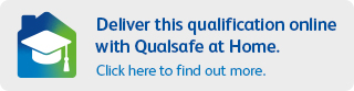 Deliver this qualification online with Qualsafe at Home